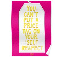 Price Tag on Self Respect Poster