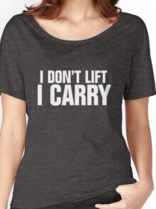 I don't lift, I carry - white Women's Relaxed Fit T-Shirt