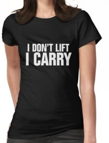 I don't lift, I carry - white Womens Fitted T-Shirt
