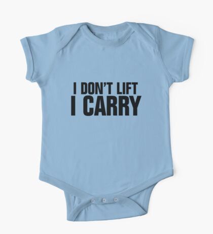 I don't lift, I carry One Piece - Short Sleeve