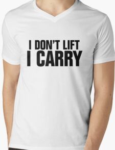 I don't lift, I carry Mens V-Neck T-Shirt