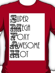 Super Mega Foxy Awesome Hot T-Shirt