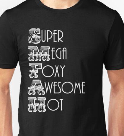 Super Mega Foxy Awesome Hot Unisex T-Shirt