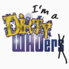 I'm a Dirty WHOer by TerryLightfoot