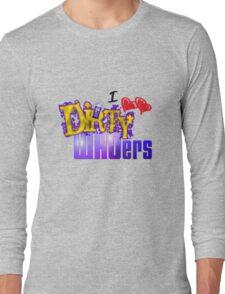 I love Dirty WHOers - light shirts Long Sleeve T-Shirt