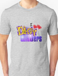 I love Dirty WHOers - light shirts Unisex T-Shirt