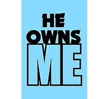 He Owns Me Photographic Print