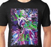 LIVE, LAUGH, LOVE!  Unisex T-Shirt