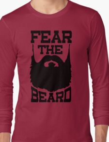 Fear The Beard Shirt by Fear The Beard Long Sleeve T-Shirt