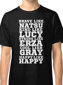 Fairy Tail Logo Brave Like Natsu Dragneel Erza Scarlet Lucy Heartfilla Gray Fullbuster Anime Cosplay T Shirt Classic T-Shirt