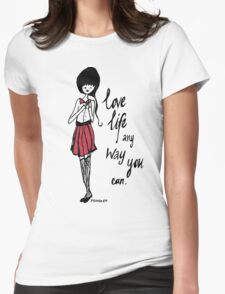 Love Life Any Way You Can T-Shirt