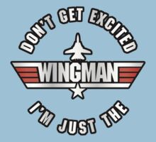 Don't Get Excited, I'm Just the Wingman Kids Clothes