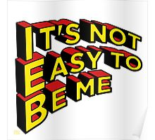 Not Easy to be me Poster