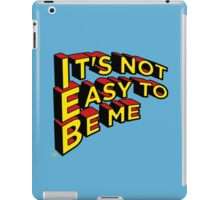 Not Easy to be me iPad Case/Skin
