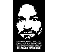 Charles Manson - You know a long time ago.. Photographic Print