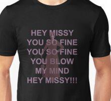 Hey Missy!!! Unisex T-Shirt