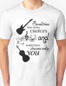 Sometimes You Make Choices Unisex T-Shirt