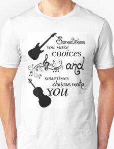 Sometimes You Make Choices T-Shirt
