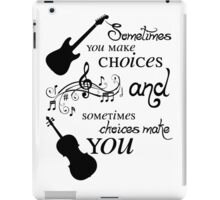 Sometimes You Make Choices iPad Case/Skin