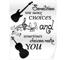 Sometimes You Make Choices Poster
