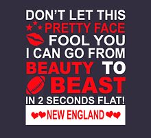 Don't let this pretty face fool you I can go from BEAUTY to BEAST in 2 seconds flat NEW ENGLAND PATRIOTS T-Shirt