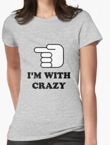 I'm With Crazy Womens Fitted T-Shirt