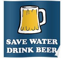 Save Water Drink Beer Poster