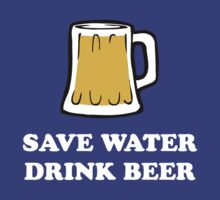 Save Water Drink Beer by limitlezz