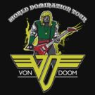 VON DOOM World Domination Tour by Andy Hunt