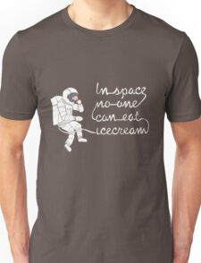 In space no-one can eat icecream Unisex T-Shirt