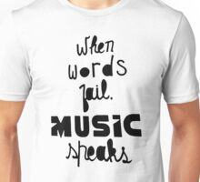 When Words Fail Music Speaks Unisex T-Shirt