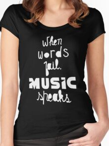 When Words Fail Music Speaks Women's Fitted Scoop T-Shirt