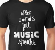 When Words Fail Music Speaks Unisex T-Shirt