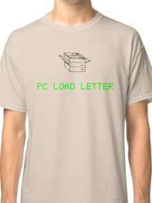 PC Load Letter Classic T-Shirt