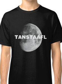 TANSTAAFL & Moon Classic T-Shirt