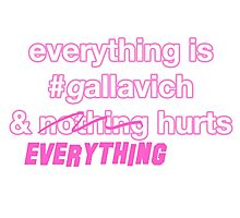 Everything's #gallavich and nothing hurts Photographic Print