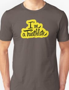 I'm a triathlet, sport fanatic T-Shirt