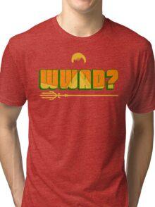 What Would Aquaman Do? Tri-blend T-Shirt
