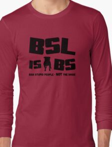 BSL is BS (light/sticker) Long Sleeve T-Shirt