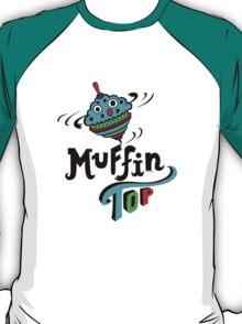 Muffin Top T-Shirt