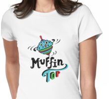 Muffin Top Womens Fitted T-Shirt