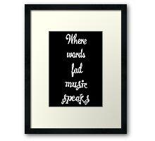 Where Words Fail Music Speaks Framed Print