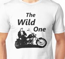 the wild one Unisex T-Shirt