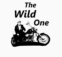 the wild one Unisex T-Shirt