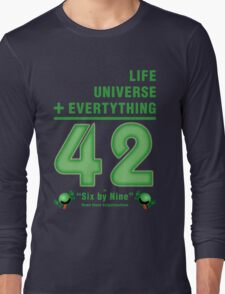 Life, the Universe, and Everything = 42 = 6x9 Long Sleeve T-Shirt