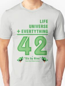 Life, the Universe, and Everything = 42 = 6x9 T-Shirt
