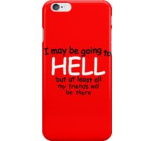 Going to hell iPhone Case/Skin