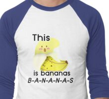 This :O is Bananas B-A-N-A-N-A-S Men's Baseball ¾ T-Shirt