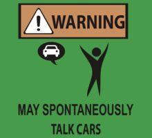 WARNING!! MAY SPONTANEOUSLY TALK CARS. by pravinya2809
