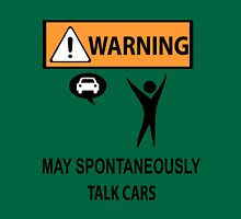 WARNING!! MAY SPONTANEOUSLY TALK CARS. T-Shirt